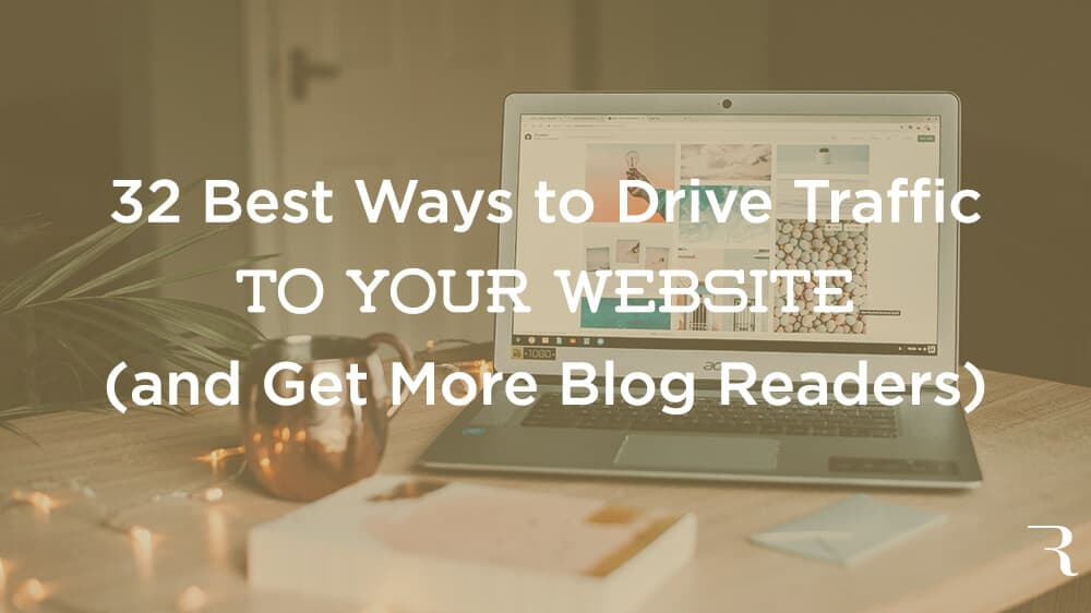 32 Best Ways to Drive Traffic to Your Website Hero